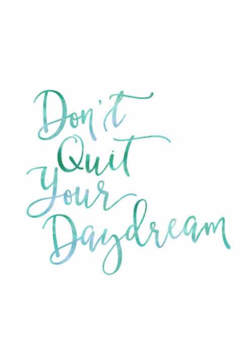 dontquityourdaydream